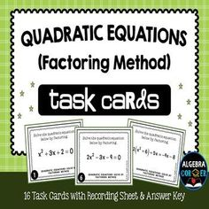 High school algebra resource Quadratic Equations Task Cards {Solving by Factoring Method} - This activity is intended to help students practice the skill of solving quadratic equations using factoring method.   by Algebra Corner
