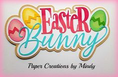 Craftecafe Mindy Easter Bunny title premade paper piecing scrapbook page #PaperCreationsbyMindy