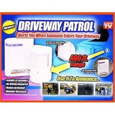 2 Driveway Patrols by As Seen On TV. $29.94. Driveway Patrol Security Alarm System is an infrared sensor that alerts you when someone crosses its path. When placed across the driveway or on your porch, a pleasant chime will sound alerting you that someone has come onto your property. Driveway Patrols amazing wireless technology provides easy mobility. Simply place the sensor by the front door, garage, mailbox, or anywhere else near your home and the unit will se...