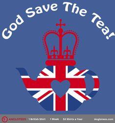 God Save The Tea!