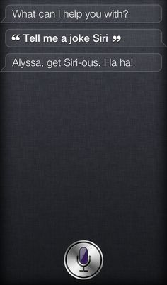 Haha. I asked siri to tell me a joke...i laughed so hard when i got this response