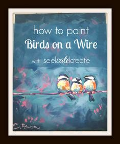 Paint with Cate! A Birds on a Wire painting tutorial using acrylic paint and simple tips and techniques.