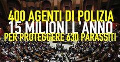 il popolo del blog,: 400 AGENTI DI POLIZIA PER 630 PARASSITI: LA CAMERA...