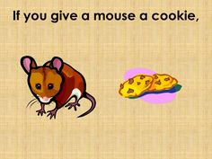 If You Give A Mouse A Cookie - Read Aloud Story.  http://youtu.be/687T5Wqts-Y
