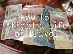 How to Afford a Life of Travel - The Blonde Abroad