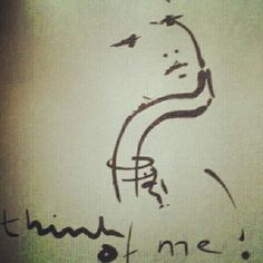 Think of me..