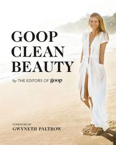 Gwyneth Paltrow beauty detox recipes from the new book, GOOP Clean Beauty