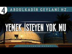 Yemek İsteyen..Ekmek İsteyen Yok mu? Gelsin.. | Abdulkadir Geylani Hz. Hayatı | #4 - YouTube Allah, Broadway Shows, World, Youtube, God, Allah Islam, Peace, The World