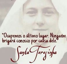 Santa Teresinha do Menino Jesus e da Sagrada Face. Sainte Therese, St Therese Of Lisieux, Peace Love And Understanding, Saint Quotes, Divine Mercy, Keep The Faith, Study Hard, More Than Words, Good Vibes Only