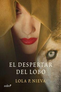 lamagiadeloslibrosyyo.blogspot.com: El despertar del lobo Lola Nieva