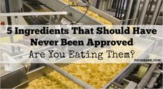 5 Ingredients That Should Have Never Been Approved By The FDA - Are You Eating Them?
