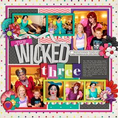 The Wicked Three - Scrapbook.com