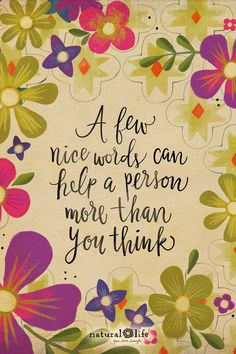 A few nice words. Words Quotes, Wise Words, Me Quotes, Sayings, Qoutes, Positive Words, Positive Quotes, Positive Mind, Positive Thoughts