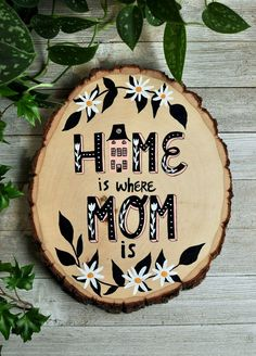 Gift for Mom Home is Where Mom Is Sign Mom Birthday Gift for Mom from Daughter Painted Wood Art Wood Slice Grandma Gift Mothers Day Diy Gifts For Mom, Diy Mothers Day Gifts, Christmas Gifts For Mom, Grandma Gifts, Kids Christmas, Mother Day Gifts, Present For Mom, Christmas Birthday, Vintage Christmas