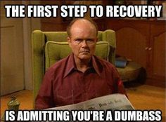 Red Foreman, voice of reason.