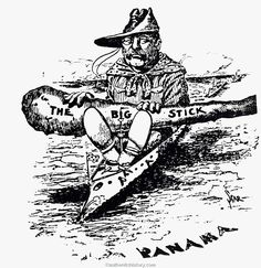 IMPERIAL: Panama Canal - Colombia says we can't build a canal in Panama. Sponsor a revolution in Panama and make the canal anyways. Ap World History, History Memes, American War, American History, Rough Riders, Panama Canal, Theodore Roosevelt, Social Activities, Political Cartoons