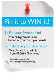 """Pin it to WIN it"" with Daily Grommet! Good luck and happy pinning friends!"