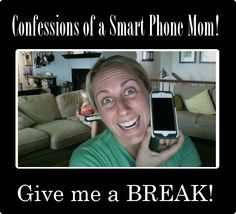 "Great post on how to be an effective ""Smart Phone Mom"" Also some funny advice about being a mom and raising kids in today's 'connected' world! Give Me A Break, Give It To Me, Dont Text And Drive, My Confession, Family Calendar, Addicted To You, Raising Boys, Love My Kids, Kids Online"