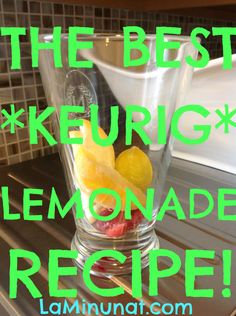 keurig best lemonade recipe ever brew healthy new year resolution hot or cold drink frozen fruit
