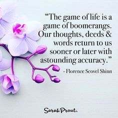 """The game of life is a game of boomerangs. Our thoughts, deeds and words return to us sooner or later with astounding accuracy."" -  Florence Scovel Shinn #quote #inspiration #LoA #manifesting ✉️"