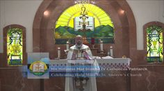 Holy Mass Celebrated by His Holiness Mar Dinkha IV at Saint Andrews Chur...