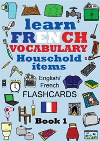 Learn French Vocabulary - Household items - English/French Flashcards is one of today's free foreign language books.