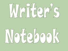 Powerpoint presentation to set up idea section for Writer's Notebook.  Site also has examples.