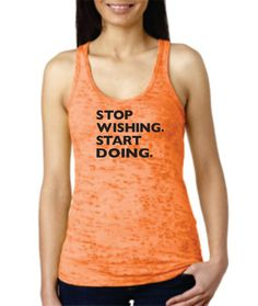 Hey, I found this really awesome Etsy listing at https://www.etsy.com/listing/184253461/stop-wishing-start-doing-workout-tank