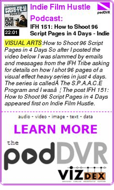 #VISUAL #PODCAST      IFH 151: How to Shoot 96 Script Pages in 4 Days - Indie Film Hustle Podcast: Filmmaking | Film School | Screenwriting | Film Marketing | Independent Film | Cinematography     READ:  https://podDVR.COM/?c=ed13fc4b-c577-7c7f-b69f-495ce8ab2bd1