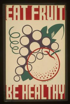 Poster promoting proper dietary habits, showing stylized fruit. Created between 1936 and 1938.