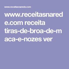 www.receitasnarede.com receita tiras-de-broa-de-maca-e-nozes ver