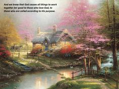 Romans 8:28 - art by Thomas Kinkade.