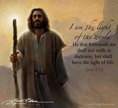 JESUS: THE WAY, THE TRUTH, AND THE LIFE. I AM THE LIGHT OF THE WORLD.