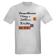Paraprofessionals make a difference everyday Light T-Shirt