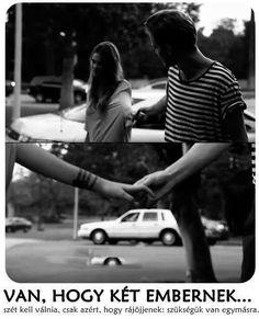 Van, hogy két embernek szét kell válnia. #társkereső #szerelem #párkapcsolat #szakítás #cupydo Dont Break My Heart, My Heart Is Breaking, Sentences, Life Quotes, Sad, Positivity, Thoughts, Love, Feelings