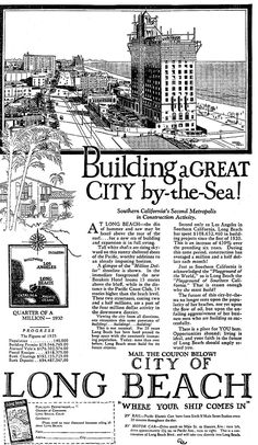 """""""Building a Great City by the Sea."""" Long beach city boosters ad featuring the still-unfinished Breakers Hotel, Long Beach City, Long Beach California, Southern California, Breakers Hotel, The Breakers, Jazz Colors, City By The Sea, Thats The Way, Historical Photos"""