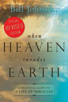 Bestseller Books Online When Heaven Invades Earth Revised Edition Bill Johnson $17.15  - http://www.ebooknetworking.net/books_detail-0768430542.html
