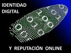 Presentación acerca de estos dos conceptos: Identidad Digital y Reputación Online. Competencia Digital