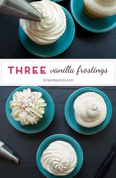 Three of my favorite vanilla frostings for cake and cupcake decorating: American Buttercream, Swiss Meringue Buttercream, and Ermine Icing.