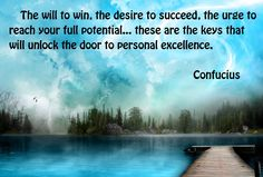 The will to win, the desire to succeed, the urge to reach your full potential - Confucius Quotes