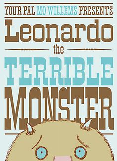 Leonardo the Terrible Monster by Mo Willems! Such an adorable book, and easy for storytimes too!