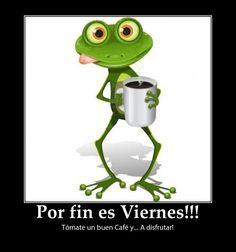 Por fin viernes!!! buen día a todos!!!