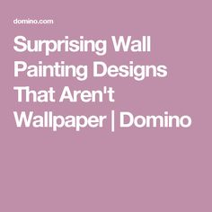 Surprising Wall Painting Designs That Aren't Wallpaper | Domino