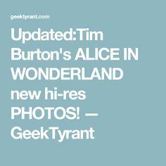 Updated:Tim Burton's ALICE IN WONDERLAND new hi-res PHOTOS! — GeekTyrant