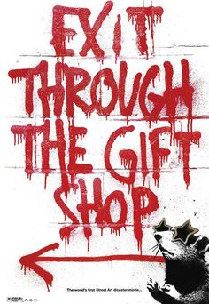 Exit Through the Gift Shop Banksy is a graffiti artist with a global reputation. Exit Through the Gift Shop tells the incredible true story of how an eccentric French shop keeper turned documentary maker attempted to locate and befriend Banksy.