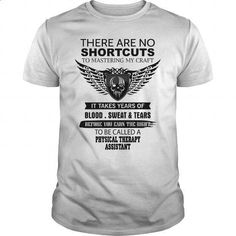 There Are No Shortcuts To Mastering My Craft PHYSICAL THERAPY ASSISTANT - #teespring #short sleeve sweatshirt. ORDER NOW => https://www.sunfrog.com/Jobs/There-Are-No-Shortcuts-To-Mastering-My-Craft-PHYSICAL-THERAPY-ASSISTANT-White-Guys.html?60505