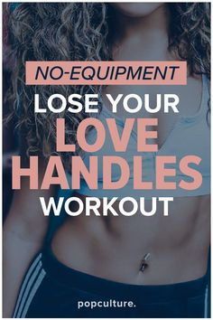 No equipment, at home workout to get rid of your LOVE HANDLES! Popculture.com