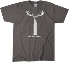 Check out this item in my Etsy shop https://www.etsy.com/listing/258203112/one-shot-one-kill-hunting-tee-gift-for