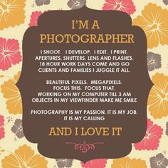 "Love this ""I'm A Photographer"" quote!"
