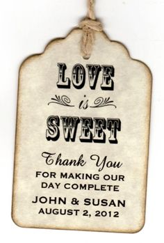 50 Wedding Favor Gift Tags / Place Cards / Escort Tags / Thank You Tags / Shower Tags / Love Is Sweet / Honey Jar Labels - Vintage Style via Etsy Wedding Favours Sign, Honey Wedding Favors, Wedding Signs, Our Wedding, Wedding Table, Trendy Wedding, Wedding Ideas, Wedding Favor Sayings, Mason Jar Wedding Favors